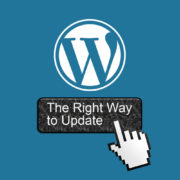 How to update WordPress Core and Plugins … The Right Way
